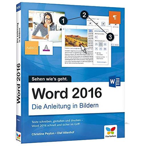 Word 2016 - Die Anleitung in Bildern - Bild für Bild - Taschenbuch