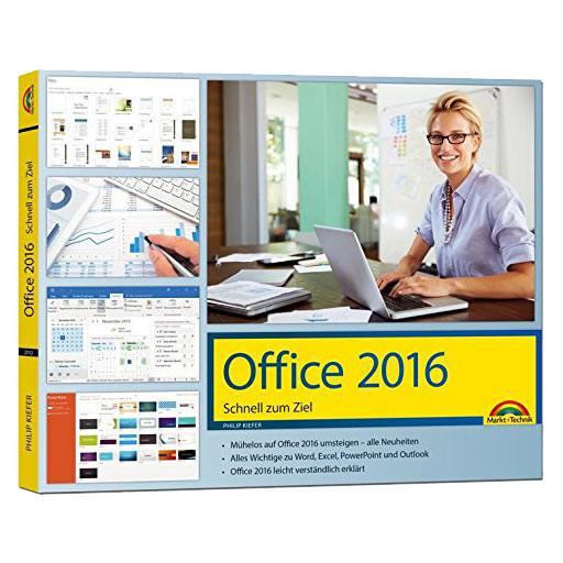 Office 2016 - Schnell zum Ziel - Word - Excel - Outlook - Auf einen Blick alles erklärt - Taschenbuch